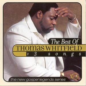 The New Gospel Legends: The Best Of Thomas Whitfield