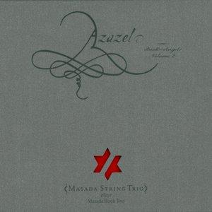 Azazel: Book Of Angels, Vol. 2