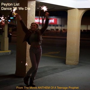 Dance Till We Die (From the Movie ANTHEM of a Teenage Prophet)