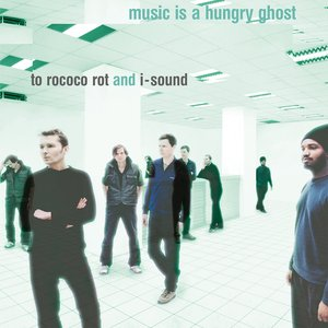 Music Is A Hungry Ghost (Bonus Track Version)