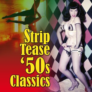 Strip Tease '50s Classics