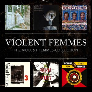 The Violent Femmes Collection