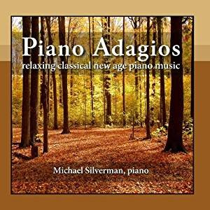 Piano Adagios: Relaxing Classical New Age Piano Music