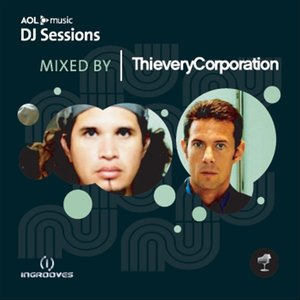 AOL Music DJ Sessions Mixed by Thievery Corporation