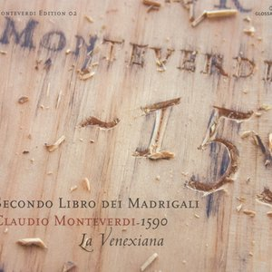 Monteverdi, C.: Madrigals, Book 2 (Il Secondo Libro De' Madrigali, 1590) (La Venexiana)