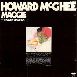 The Savoy Sessions: Howard McGhee - Maggie
