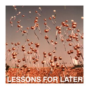 Lessons For Later