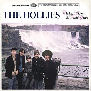 The Clarke, Hicks & Nash Years [The Complete Hollies April 1963 - October 1968]