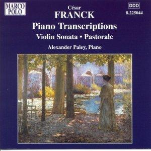FRANCK: Piano Transcriptions / Violin Sonata / Pastorale