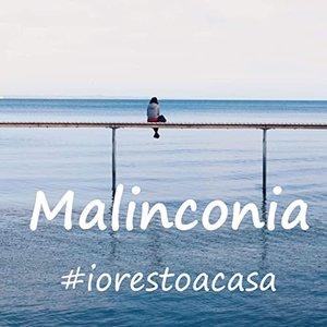 Malinconia - #iorestoacasa