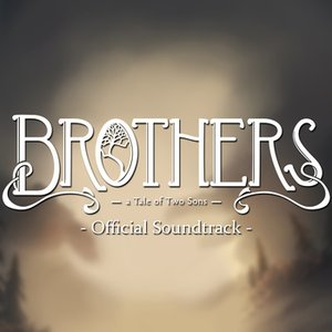 Brothers: A Tale of Two Sons - Official Soundtrack
