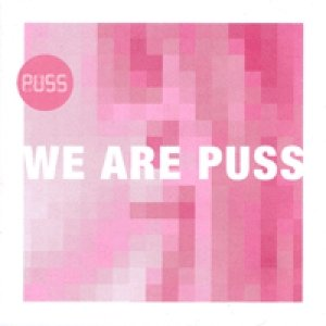 We Are Puss