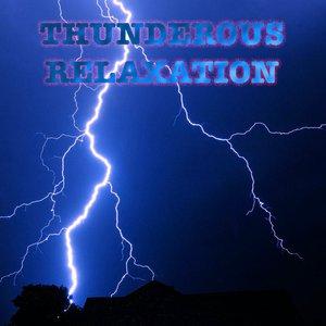 Thunderous Relaxation
