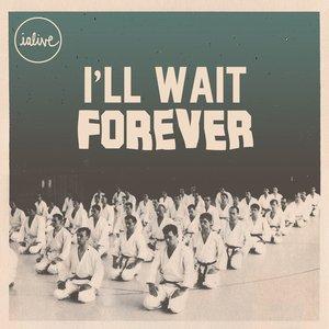 I'll Wait Forever