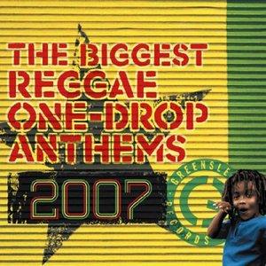The Biggest Reggae One Drop Anthems 2007