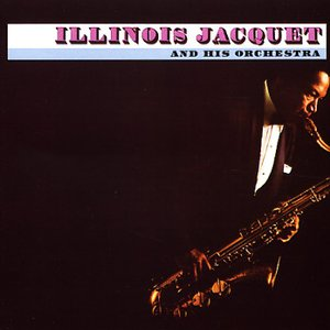 Avatar for Illinois Jacquet & his Orchestra