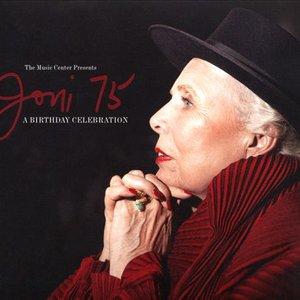 Joni 75: A Joni Mitchell Birthday Celebration