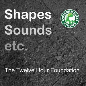 Shapes, Sounds etc.