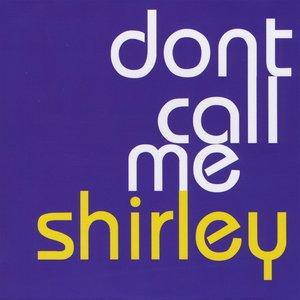 Don't Call Me Shirley - EP