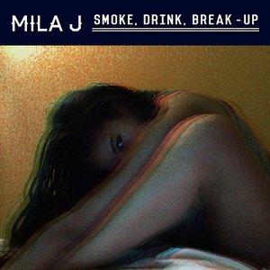 Smoke, Drink, Break-Up