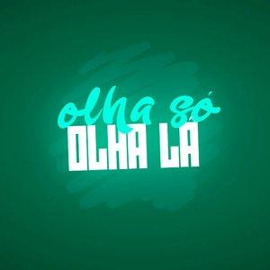 Olha Só, Olha Lá (feat. MC Digu & Mc Neguinho do ITR) - Single