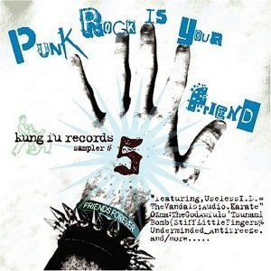 Punk Rock Is Your Friend: Kung Fu Records Sampler, No. 5