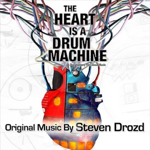 The Heart is a Drum Machine (A Documentary Film About Music)