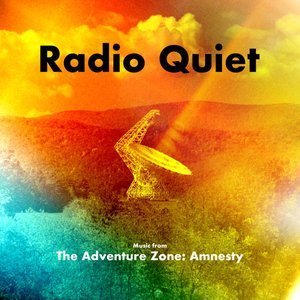 Radio Quiet - Music from The Adventure Zone: Amnesty
