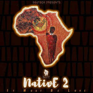 Image for 'Native 2: It Must Be Love'
