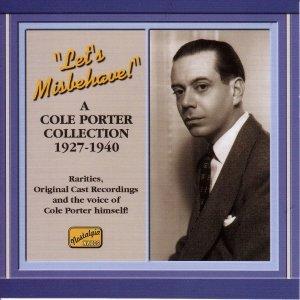PORTER, Cole: Let's Misbehave! (1927-1940)