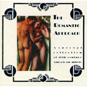 Romantic Approach (The), Vol. 1 - 20Th Century American Music