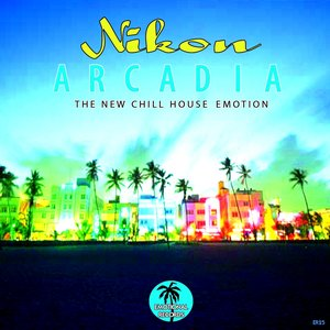 Arcadia (The New Chill House Emotion)