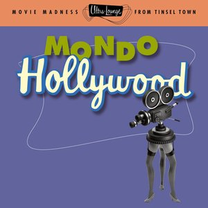 Ultra-Lounge, Volume 16: Mondo Hollywood