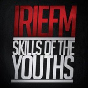 Irie FM - Skills Of The Youths