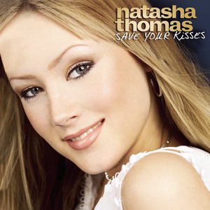 Natasha Thomas - Save Your Kisses For Me