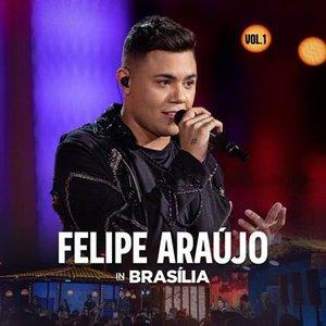 Felipe Araújo In Brasília (Ao Vivo / Vol.1)