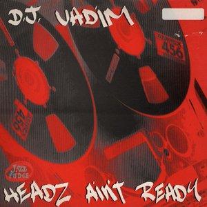 Headz Ain't Ready