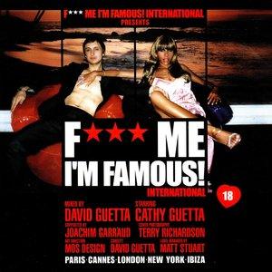 F*** Me I'm Famous! International