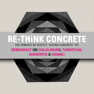 Re-Think Concrete - The Eating Concrete Remixes
