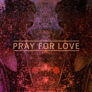 Pray For Love EP