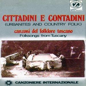 Cittadini e contadini, canzoni del folklore toscano: Urbanites and Country Folk, Folksongs from Tuscany