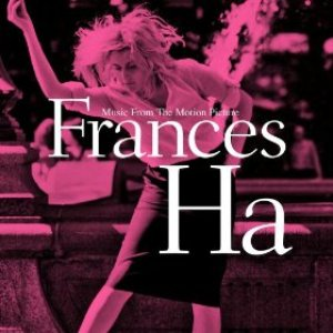 Frances Ha (Music From The Motion Picture)