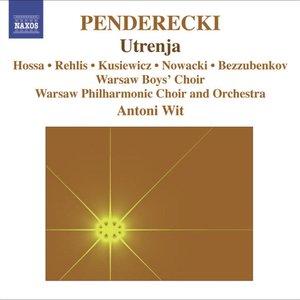 Penderecki, K.: Utrenja