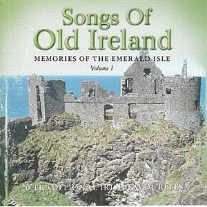 Songs Of Old Ireland, Volume 1 : 20 Traditional Irish Favourites