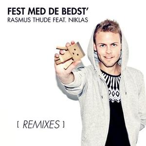 Fest Med De Bedst´ (feat. Niklas) (Remixes)