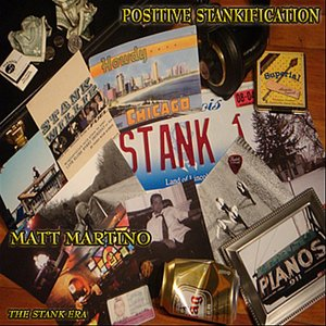 Positive Stankification - Matt Martino: The Stank Era