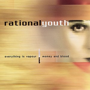 Everything is Vapour / Money and Blood