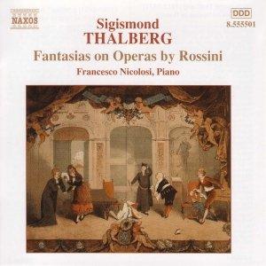 THALBERG: Fantasies on Operas by Rossini