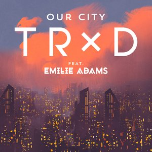 Our City (feat. Emilie Adams)