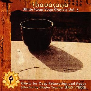 Shavasana: White Swan Yoga Masters, Volume 3